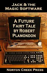 Jack & the Magic Software: a Future Fairy Tale by Robert Plamondon